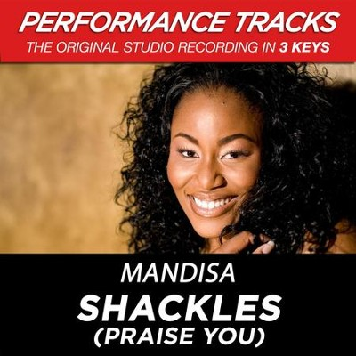 Shackles (Praise You) (Medium Key-Premiere Performance Plus w/ Background Vocals)  [Music Download] -     By: Mandisa