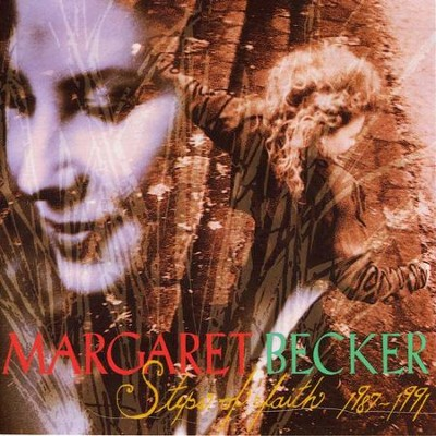 Steps of Faith 1987-1991  [Music Download] -     By: Margaret Becker