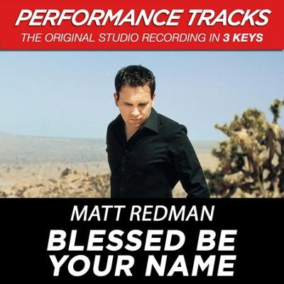 Blessed Be Your Name (Key-B-Premiere Performance Plus w/ Background Vocals)  [Music Download] -     By: Matt Redman