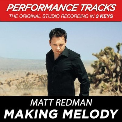 Making Melody (Premiere Performance Plus Track)  [Music Download] -     By: Matt Redman