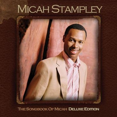 Songbook Of Micah - Deluxe Edition  [Music Download] -     By: Micah Stampley