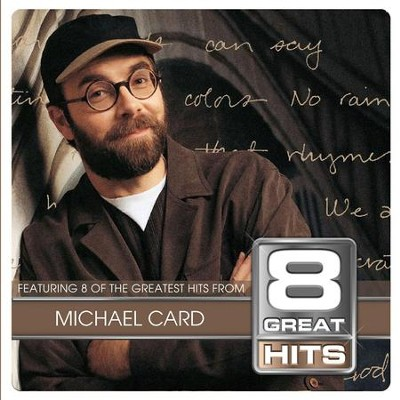 8 Great Hits Michael Card  [Music Download] -     By: Michael Card