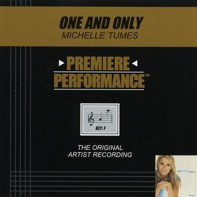 One And Only (Key-F-Premiere Performance Plus w/ Background Vocals)  [Music Download] -     By: Michelle Tumes