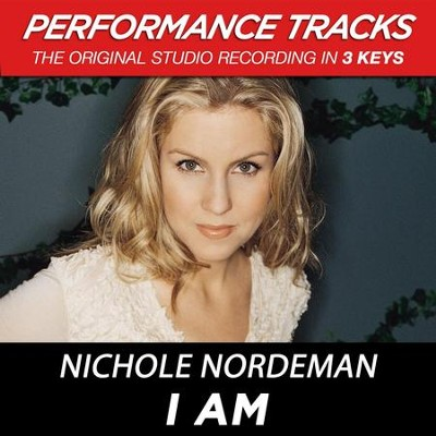 I Am (Key-A-Premiere Performance Plus)  [Music Download] -     By: Nichole Nordeman