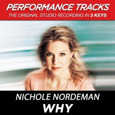 Why (Key-A-Premiere Performance Plus)  [Music Download] -     By: Nichole Nordeman