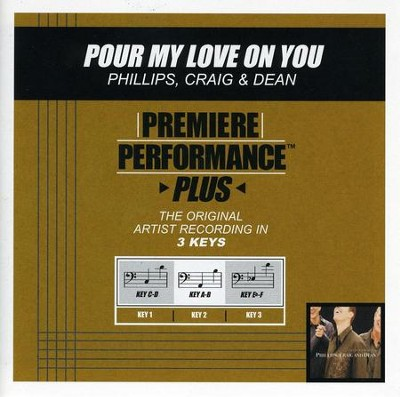 Pour My Love On You (Key-Eb-F-Premiere Performance Plus)  [Music Download] -     By: Phillips Craig & Dean