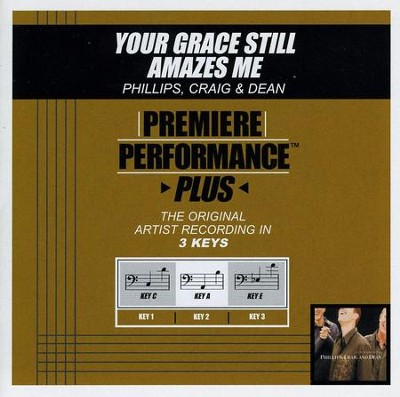 Your Grace Still Amazes Me (Key-C-Premiere Performance Plus w/Background Vocals)  [Music Download] -     By: Phillips Craig & Dean