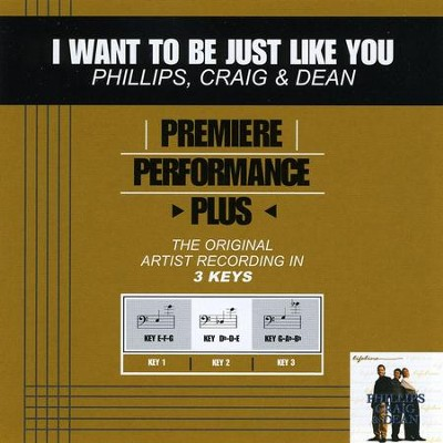 I Want To Be Just Like You (Premiere Performance Plus Track)  [Music Download] -     By: Phillips Craig & Dean