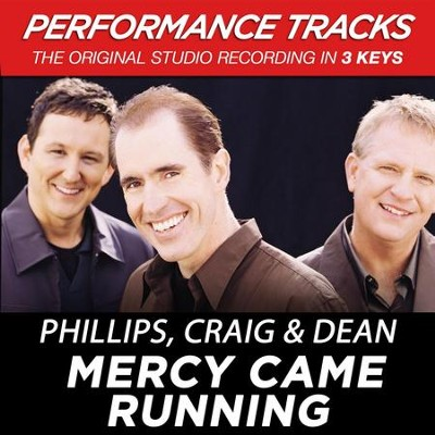 Mercy Came Running (Premiere Performance Plus Track)  [Music Download] -     By: Phillips Craig & Dean