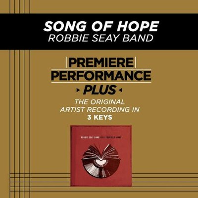 Song Of Hope (Heaven Come Down) (Low Key-Premiere Performance Plus w/o Background Vocals)  [Music Download] -     By: Robbie Seay Band