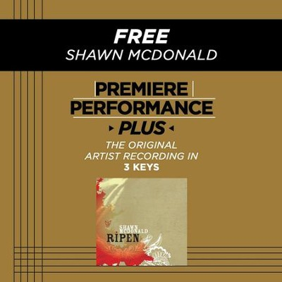 Free (High Key-Premiere Performance Plus w/o Background Vocals)  [Music Download] -     By: Shawn McDonald
