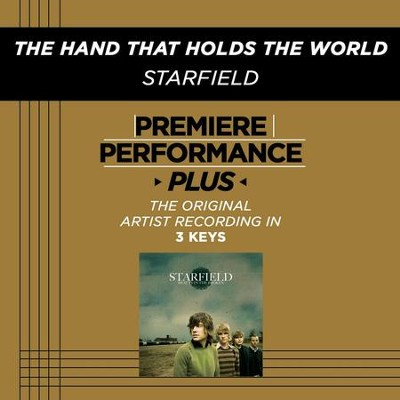 The Hand That Holds The World (Premiere Performance Plus Track)  [Music Download] -     By: Starfield