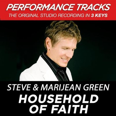 Household Of Faith (Key-F-Gb-G-Premiere Performance Plus)  [Music Download] -     By: Steve Green