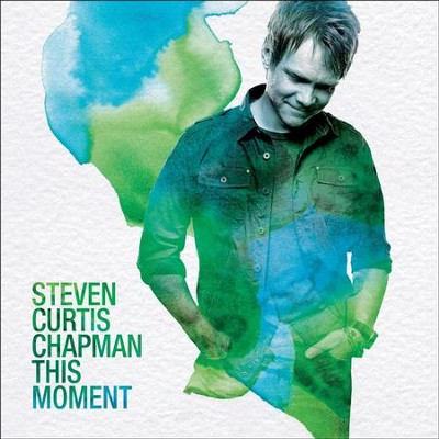 This Moment  [Music Download] -     By: Steven Curtis Chapman