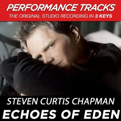 Echoes Of Eden (Premiere Performance Plus Track)  [Music Download] -     By: Steven Curtis Chapman