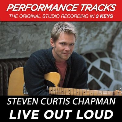 Live Out Loud (Key-Db-Eb-Premiere Performance Plus w/ Background Vocals)  [Music Download] -     By: Steven Curtis Chapman