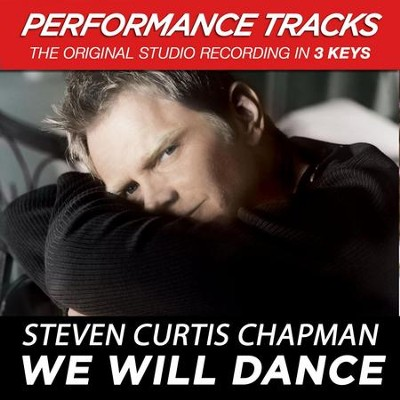 We Will Dance  [Music Download] -     By: Steven Curtis Chapman