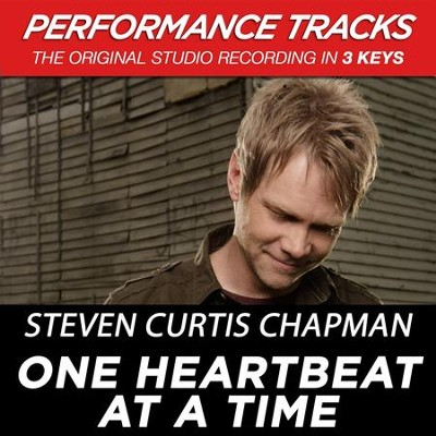 One Heartbeat At A Time (Medium Key-Premiere Performance Plus w/ Background Vocals)  [Music Download] -     By: Steven Curtis Chapman