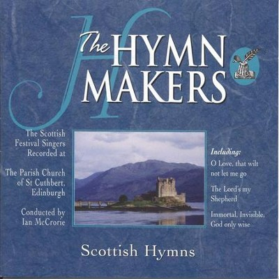 The Hymn Makers Scottish Hymns  [Music Download] -     By: The Scottish Festival Singers