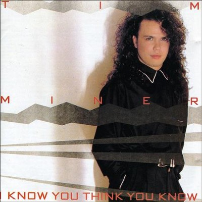 I Know You Think You Know  [Music Download] -     By: Tim Miner