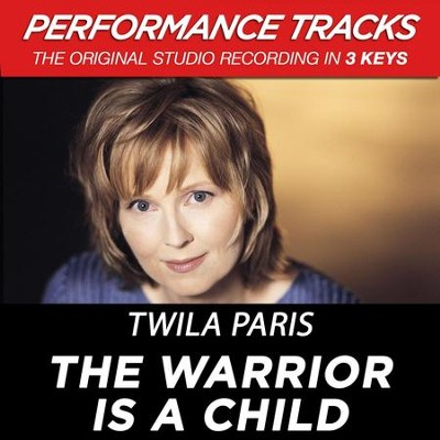 The Warrior Is A Child (Key-D-Eb-Premiere Performance Plus)  [Music Download] -     By: Twila Paris
