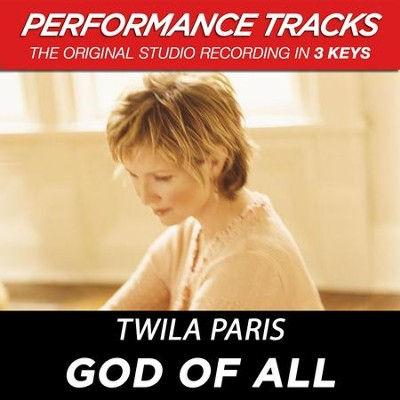 God Of All (Premiere Performance Plus Track)  [Music Download] -     By: Twila Paris