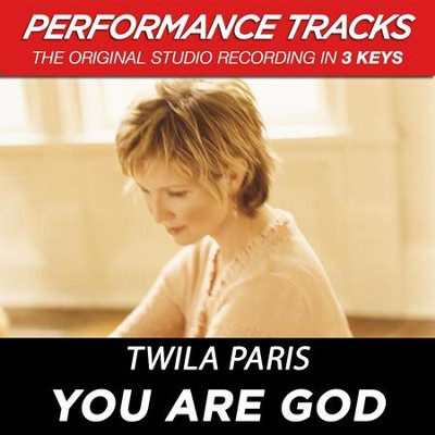 You Are God (Key-C-Premiere Performance Plus)  [Music Download] -     By: Twila Paris