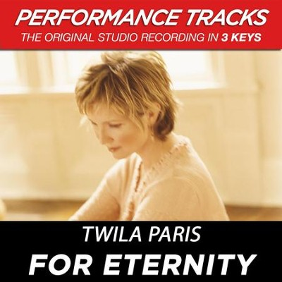 For Eternity (Premiere Performance Plus Track)  [Music Download] -     By: Twila Paris