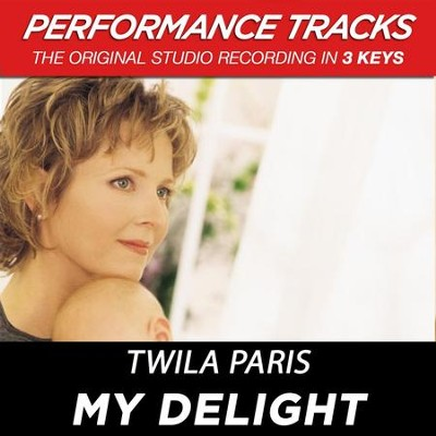 My Delight (Premiere Performance Plus Track)  [Music Download] -     By: Twila Paris