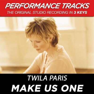 Make Us One (Key-C-D-Premiere Performance Plus w/ Background Vocals)  [Music Download] -     By: Twila Paris
