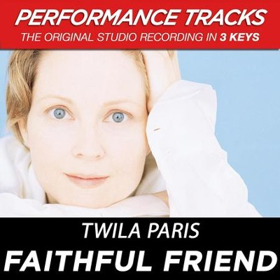 Faithful Friend (Premiere Performance Plus Track)  [Music Download] -     By: Twila Paris