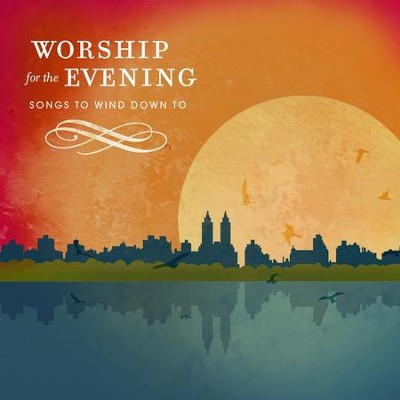 Worship For The Evening  [Music Download] -     By: Various Artists