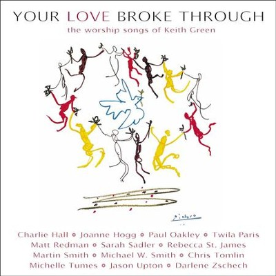 You Are The One (Your Love Broke Through Album Verion)  [Music Download] -     By: Jason Upton