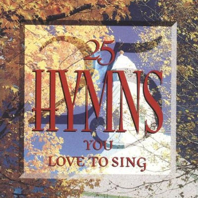 25 Hymns You Love To Sing  [Music Download] -     By: Various Artists