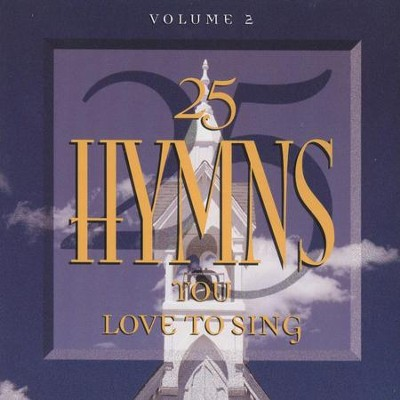 25 Hymns You Love To Sing Volume 2  [Music Download] -     By: Various Artists