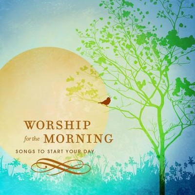 Worship For The Morning  [Music Download] -     By: Various Artists