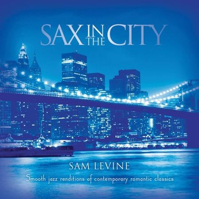 Sax In The City  [Music Download] -     By: Sam Levine