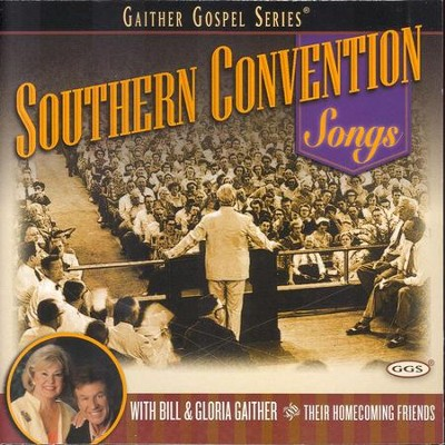 Southern Convention Songs  [Music Download] -     By: Bill Gaither, Gloria Gaither, Homecoming Friends