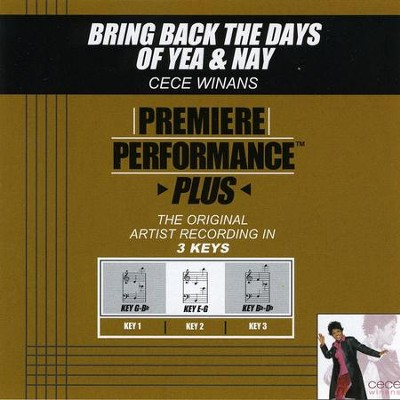 Bring Back The Days Of Yea & Nay (Premiere Performance Plus Track)  [Music Download] -     By: CeCe Winans