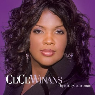 Thy Kingdom Come  [Music Download] -     By: CeCe Winans