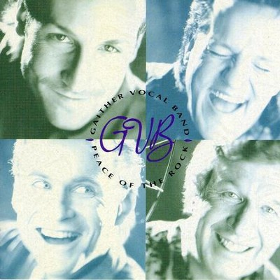 Peace Of The Rock  [Music Download] -     By: Gaither Vocal Band
