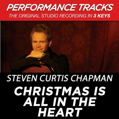 Christmas Is All In The Heart (Key-A-Premiere Performance Plus)  [Music Download] -     By: Steven Curtis Chapman