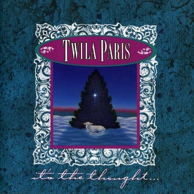 It's The Thought  [Music Download] -     By: Twila Paris