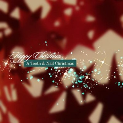 Happy Christmas: A Tooth And Nail Christmas  [Music Download] -     By: Various Artists