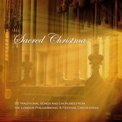 Sacred Christmas [Music Download]: The London Philharmonic ...