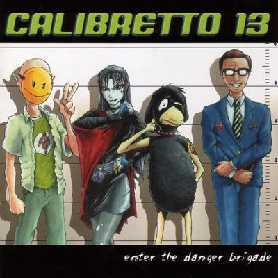 Enter The Danger Brigade  [Music Download] -     By: Calibretto 13