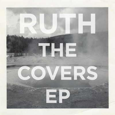 The Covers EP  [Music Download] -     By: Ruth