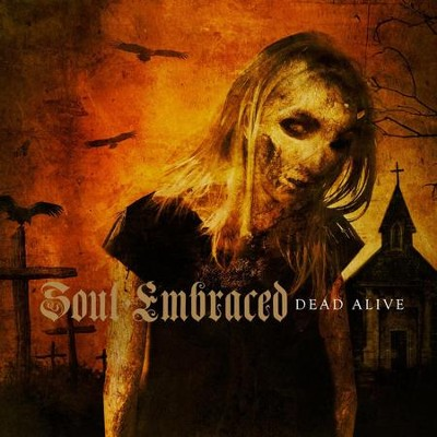 Dead Alive  [Music Download] -     By: Soul Embraced