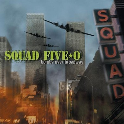 Bombs Over Broadway  [Music Download] -     By: Squad Five-0