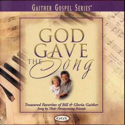 God Gave The Song  [Music Download] -     By: Bill Gaither, Gloria Gaither, Homecoming Friends